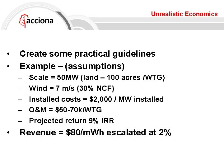 Unrealistic Economics • • Create some practical guidelines Example – (assumptions) – – –