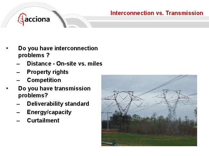 Interconnection vs. Transmission • • Do you have interconnection problems ? – Distance -