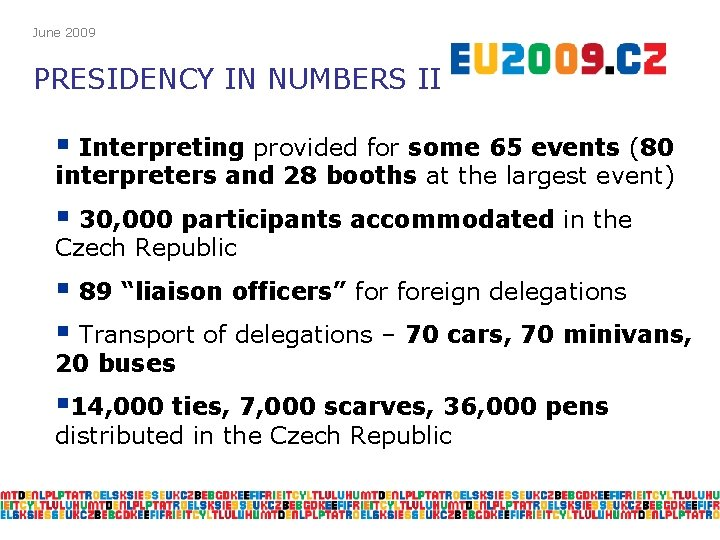 June 2009 PRESIDENCY IN NUMBERS II § Interpreting provided for some 65 events (80