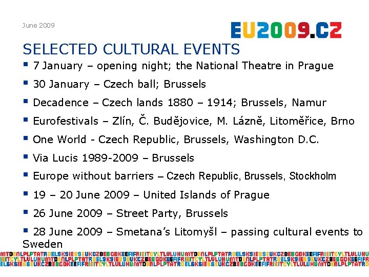 June 2009 SELECTED CULTURAL EVENTS § 7 January – opening night; the National Theatre