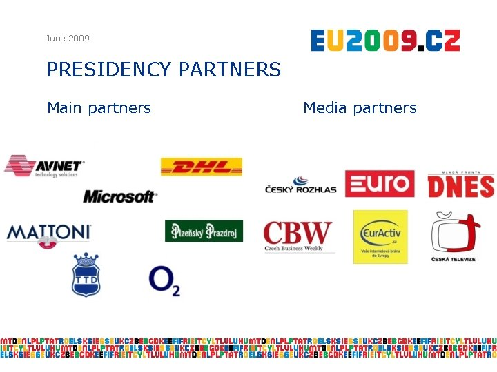 June 2009 PRESIDENCY PARTNERS Main partners Media partners