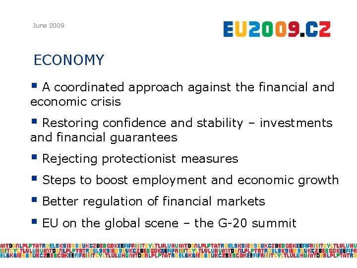 June 2009 ECONOMY § A coordinated approach against the financial and economic crisis §
