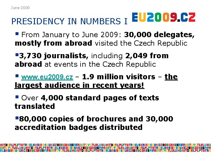 June 2009 PRESIDENCY IN NUMBERS I § From January to June 2009: 30, 000