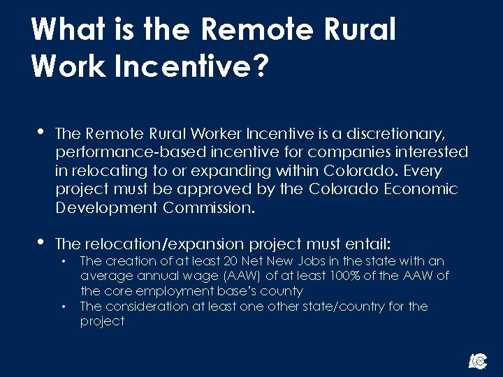 What is the Remote Rural Work Incentive? • The Remote Rural Worker Incentive is