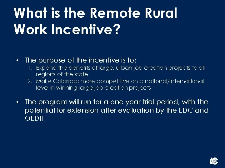 What is the Remote Rural Work Incentive? • The purpose of the incentive is