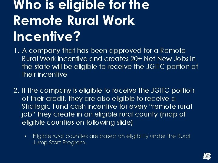 Who is eligible for the Remote Rural Work Incentive? 1. A company that has