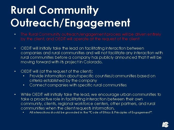 Rural Community Outreach/Engagement • The Rural Community outreach/engagement process will be driven entirely by