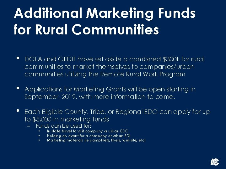 Additional Marketing Funds for Rural Communities • DOLA and OEDIT have set aside a