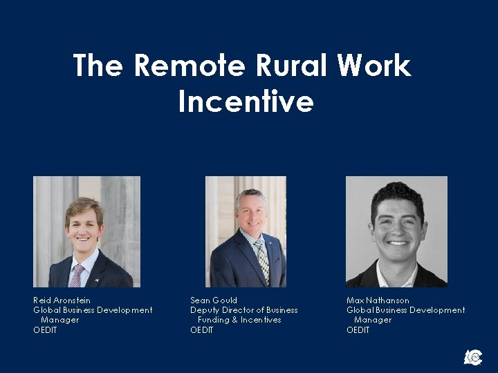 The Remote Rural Work Incentive Reid Aronstein Global Business Development Manager OEDIT Sean Gould