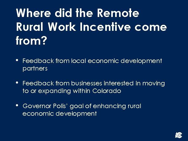 Where did the Remote Rural Work Incentive come from? • Feedback from local economic