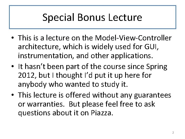 Special Bonus Lecture • This is a lecture on the Model-View-Controller architecture, which is