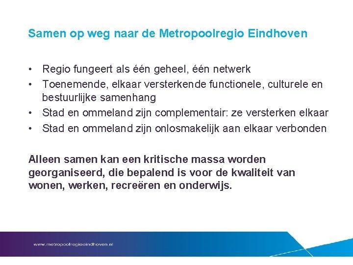 Samen op weg naar de Metropoolregio Eindhoven • Regio fungeert als één geheel, één