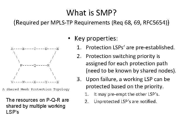 What is SMP? (Required per MPLS-TP Requirements (Req 68, 69, RFC 5654)) • Key