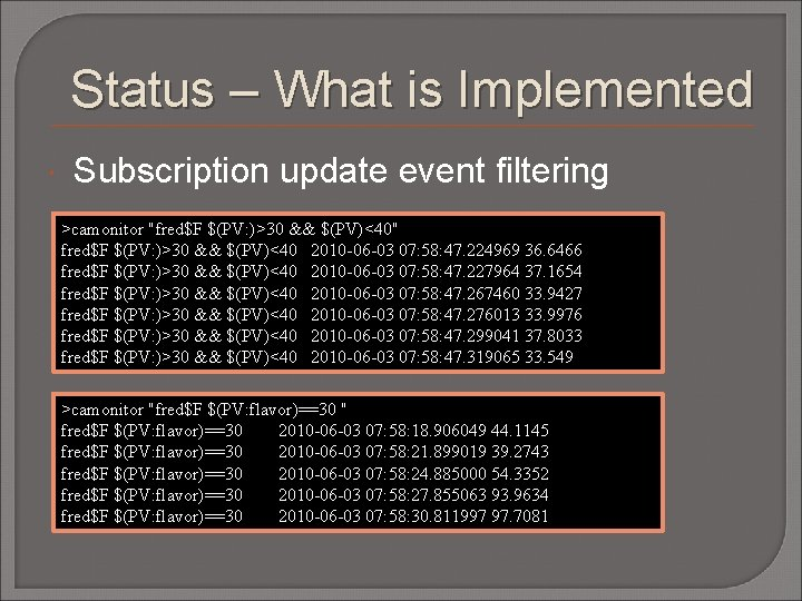 """Status – What is Implemented Subscription update event filtering >camonitor """"fred$F $(PV: )>30 &&"""