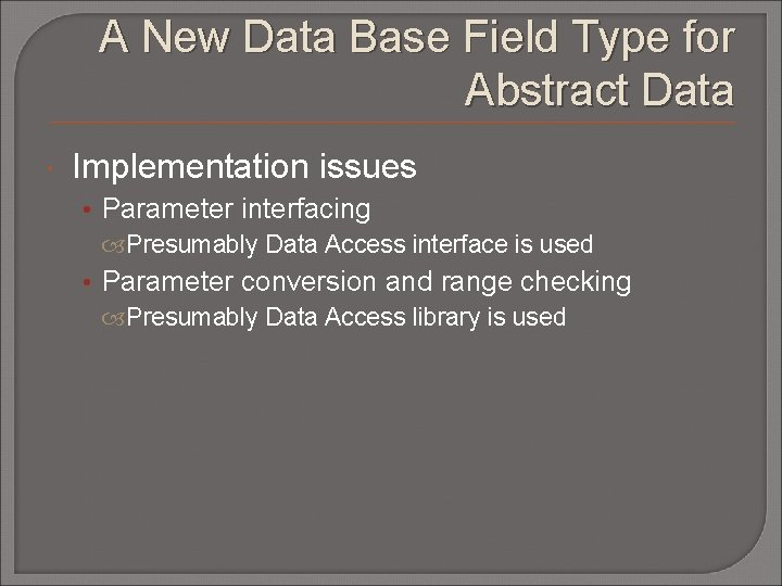 A New Data Base Field Type for Abstract Data Implementation issues • Parameter interfacing