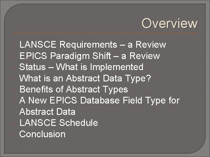 Overview LANSCE Requirements – a Review EPICS Paradigm Shift – a Review Status –