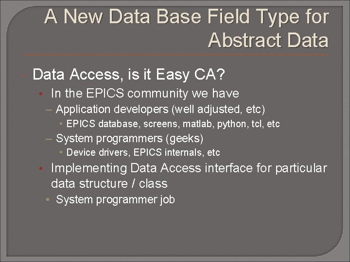 A New Data Base Field Type for Abstract Data Access, is it Easy CA?