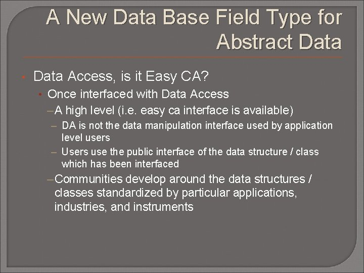 A New Data Base Field Type for Abstract Data • Data Access, is it