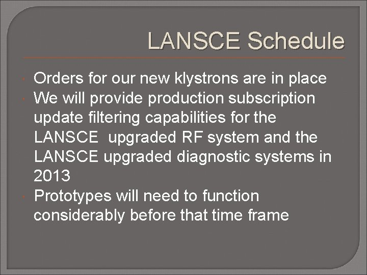 LANSCE Schedule Orders for our new klystrons are in place We will provide production