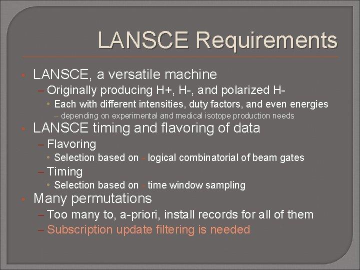 LANSCE Requirements • LANSCE, a versatile machine – Originally producing H+, H-, and polarized
