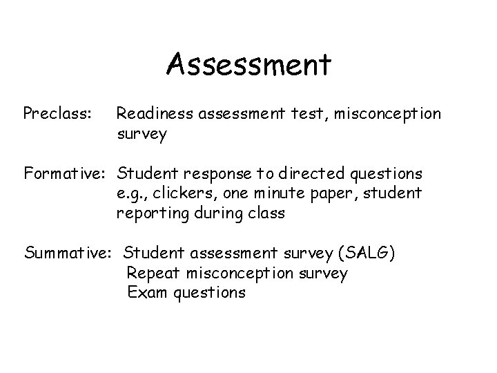 Assessment Preclass: Readiness assessment test, misconception survey Formative: Student response to directed questions e.