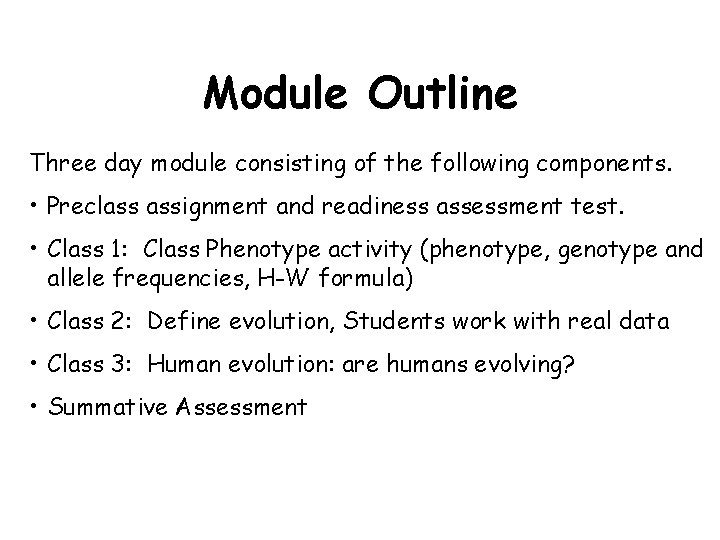 Module Outline Three day module consisting of the following components. • Preclass assignment and