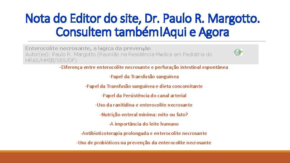Nota do Editor do site, Dr. Paulo R. Margotto. Consultem também!Aqui e Agora Enterocolite