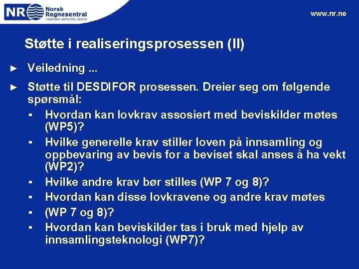 www. nr. no Støtte i realiseringsprosessen (II) ► Veiledning. . . ► Støtte til