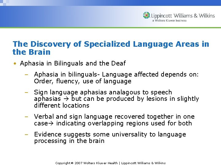 The Discovery of Specialized Language Areas in the Brain • Aphasia in Bilinguals and