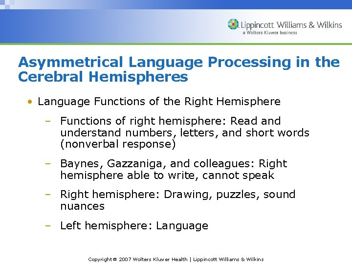 Asymmetrical Language Processing in the Cerebral Hemispheres • Language Functions of the Right Hemisphere