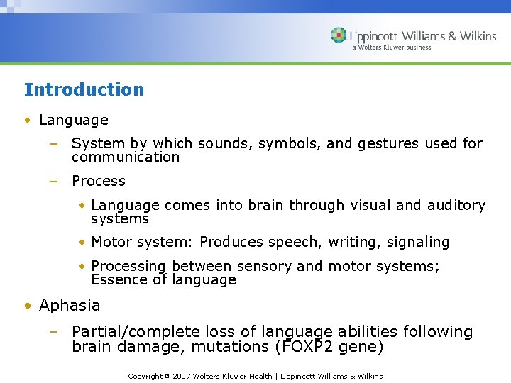 Introduction • Language – System by which sounds, symbols, and gestures used for communication