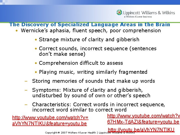 The Discovery of Specialized Language Areas in the Brain • Wernicke's aphasia, fluent speech,