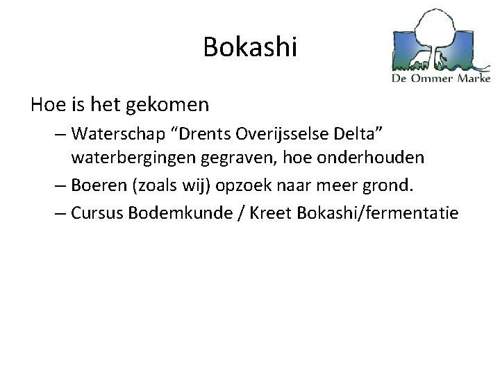 """Bokashi Hoe is het gekomen – Waterschap """"Drents Overijsselse Delta"""" waterbergingen gegraven, hoe onderhouden"""
