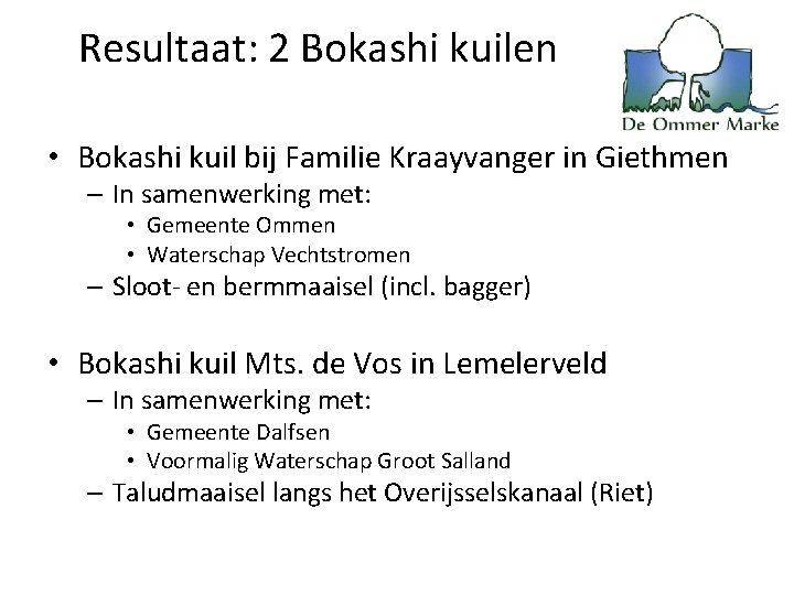 Resultaat: 2 Bokashi kuilen • Bokashi kuil bij Familie Kraayvanger in Giethmen – In