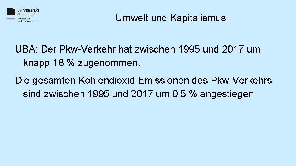 Umwelt und Kapitalismus UBA: Der Pkw-Verkehr hat zwischen 1995 und 2017 um knapp 18