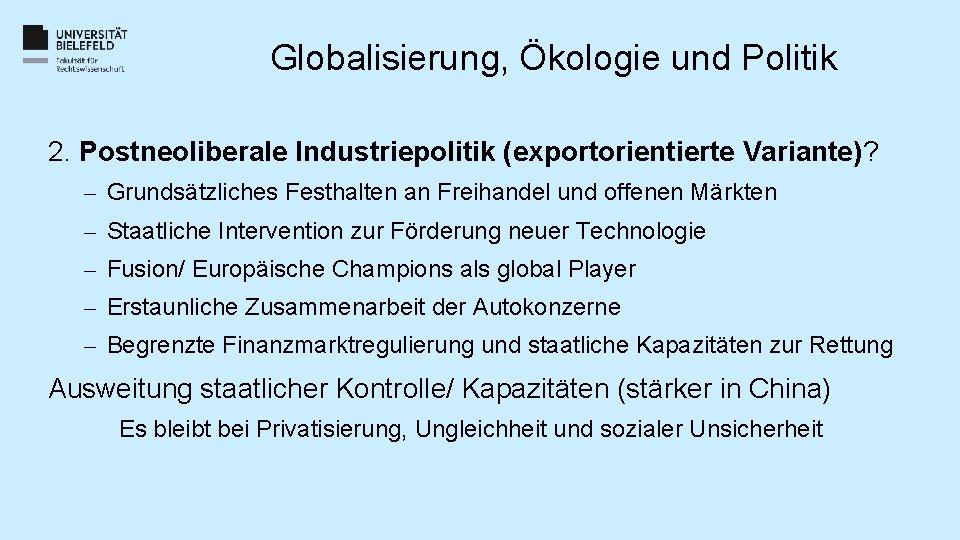 Globalisierung, Ökologie und Politik 2. Postneoliberale Industriepolitik (exportorientierte Variante)? – Grundsätzliches Festhalten an Freihandel