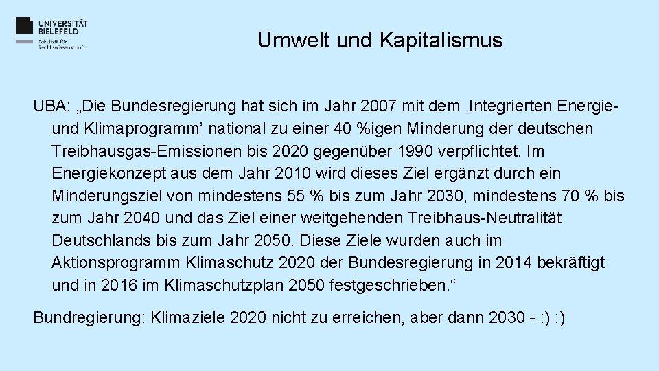 """Umwelt und Kapitalismus UBA: """"Die Bundesregierung hat sich im Jahr 2007 mit dem 'Integrierten"""