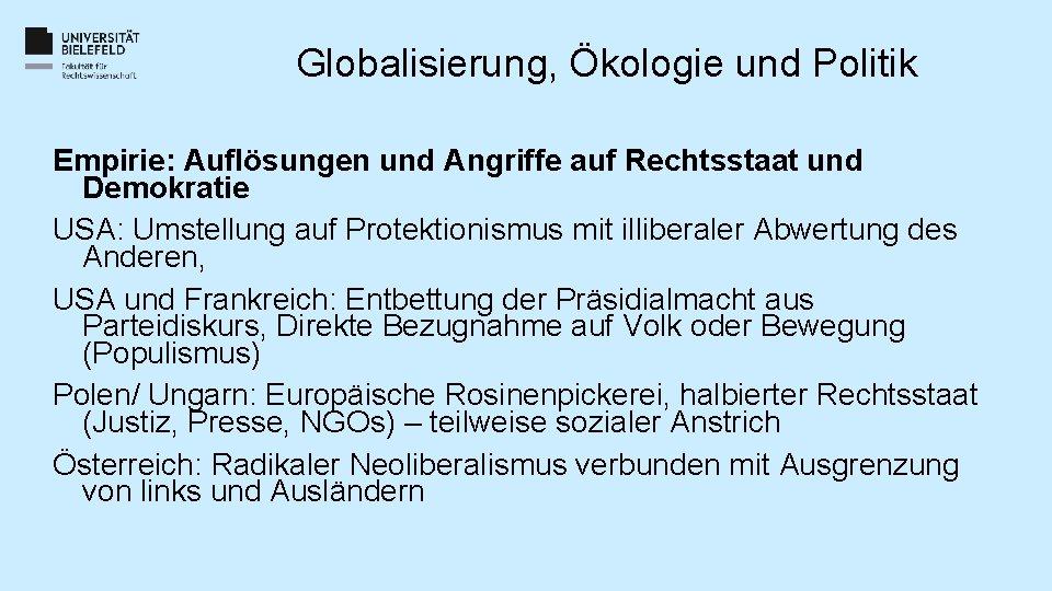 Globalisierung, Ökologie und Politik Empirie: Auflösungen und Angriffe auf Rechtsstaat und Demokratie USA: Umstellung