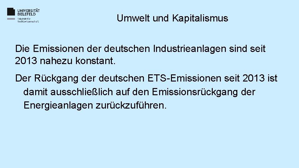Umwelt und Kapitalismus Die Emissionen der deutschen Industrieanlagen sind seit 2013 nahezu konstant. Der