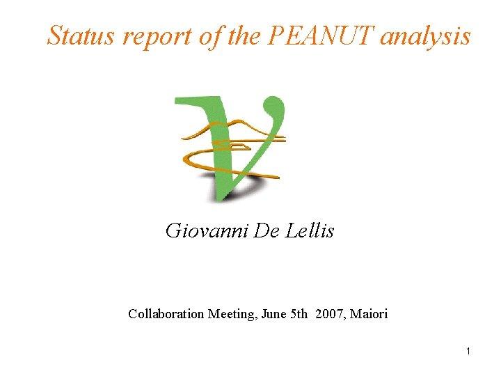 Status report of the PEANUT analysis Giovanni De Lellis Collaboration Meeting, June 5 th