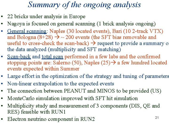 Summary of the ongoing analysis • 22 bricks under analysis in Europe • Nagoya