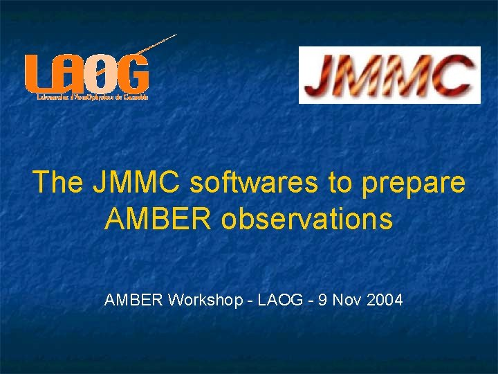 The JMMC softwares to prepare AMBER observations AMBER Workshop - LAOG - 9 Nov