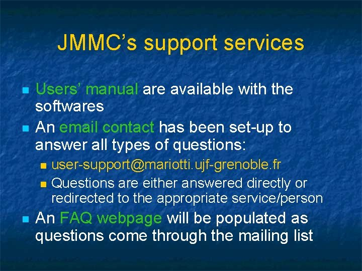 JMMC's support services n n Users' manual are available with the softwares An email