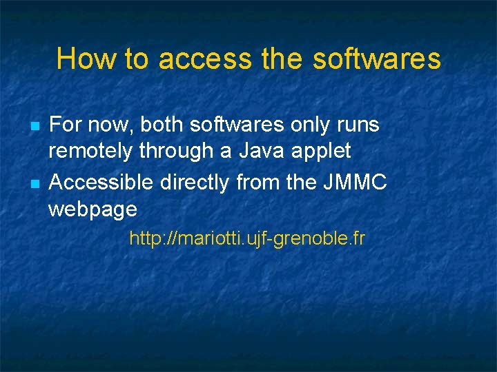 How to access the softwares n n For now, both softwares only runs remotely