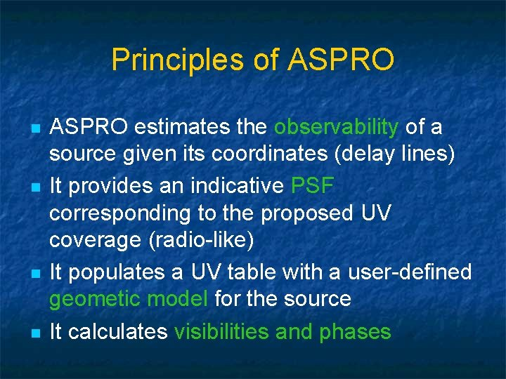 Principles of ASPRO n n ASPRO estimates the observability of a source given its