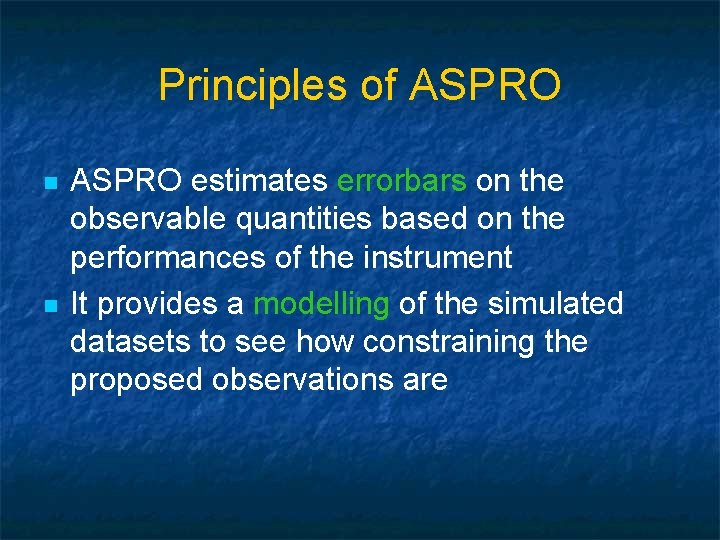 Principles of ASPRO n n ASPRO estimates errorbars on the observable quantities based on