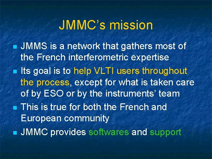 JMMC's mission n n JMMS is a network that gathers most of the French