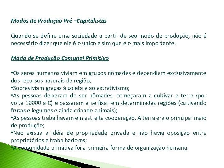 Modos de Produção Pré –Capitalistas Quando se define uma sociedade a partir de seu