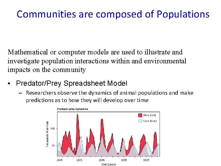 Communities are composed of Populations Mathematical or computer models are used to illustrate and
