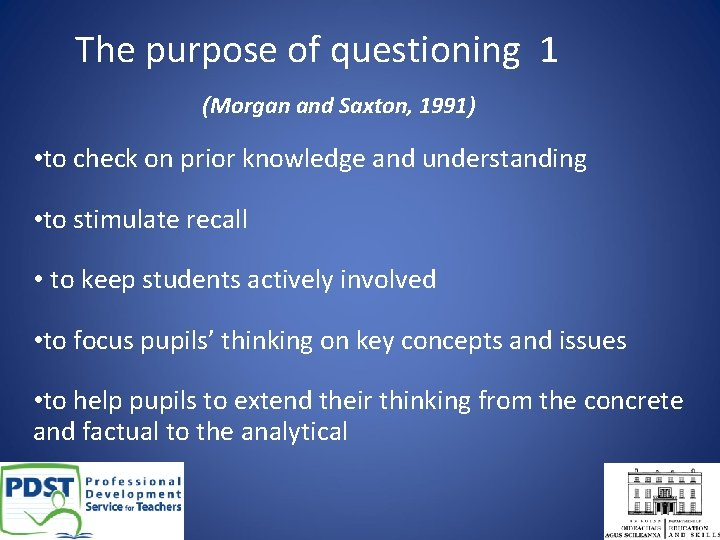 The purpose of questioning 1 (Morgan and Saxton, 1991) • to check on prior